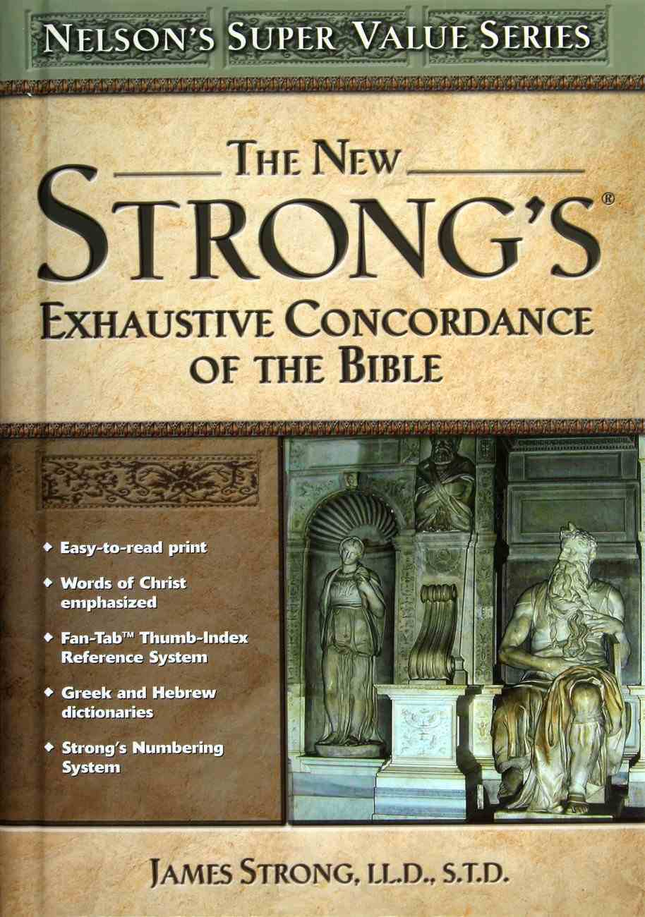 The New Strong's Exhaustive Concordance of the Bible Hardback