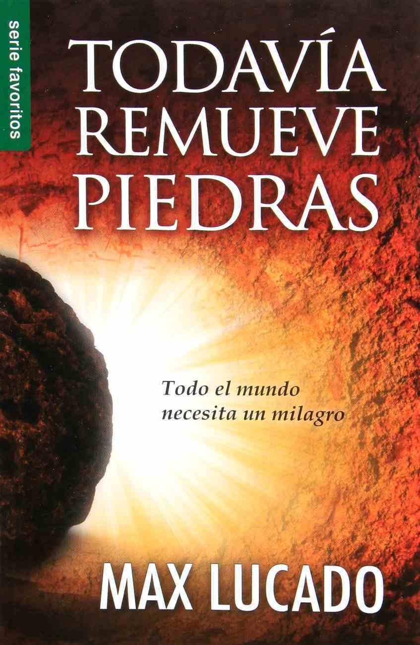 Todavia Remueve Piedras (He Still Moves Stones) Paperback