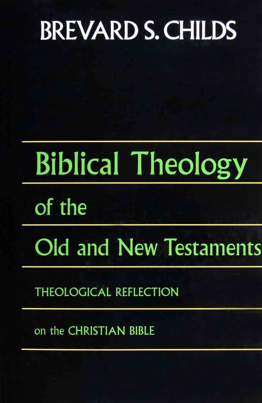 Biblical Theology of the Old and New Testaments Paperback