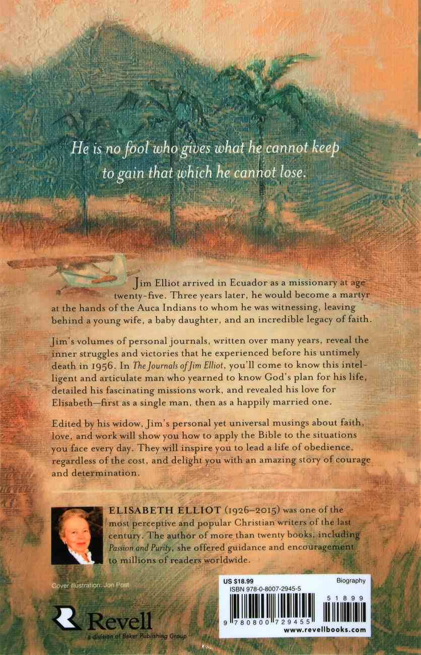 The Journals of Jim Elliot: Missionary, Martyr, Man of God Paperback