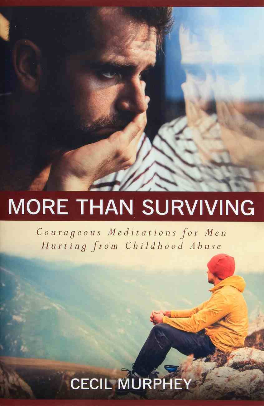 More Than Surviving: Courageous Meditations For Men Hurting From Childhood Abuse Paperback