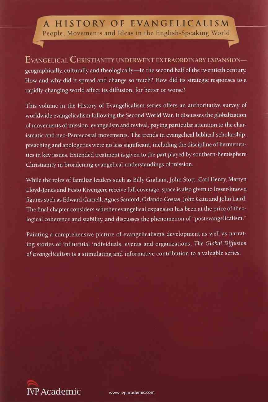 Global Diffusion of Evangelicalism, The: The Age of Billy Graham and John Stott (#05 in History Of Evangelicalism Series) Hardback