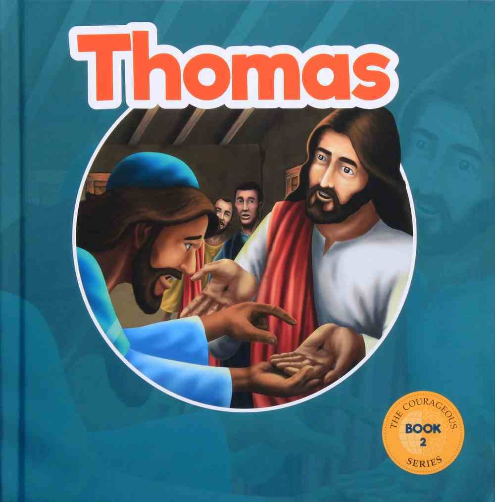 Thomas: God's Courageous Missionary (#02 in The Courageous Kids Series) Hardback