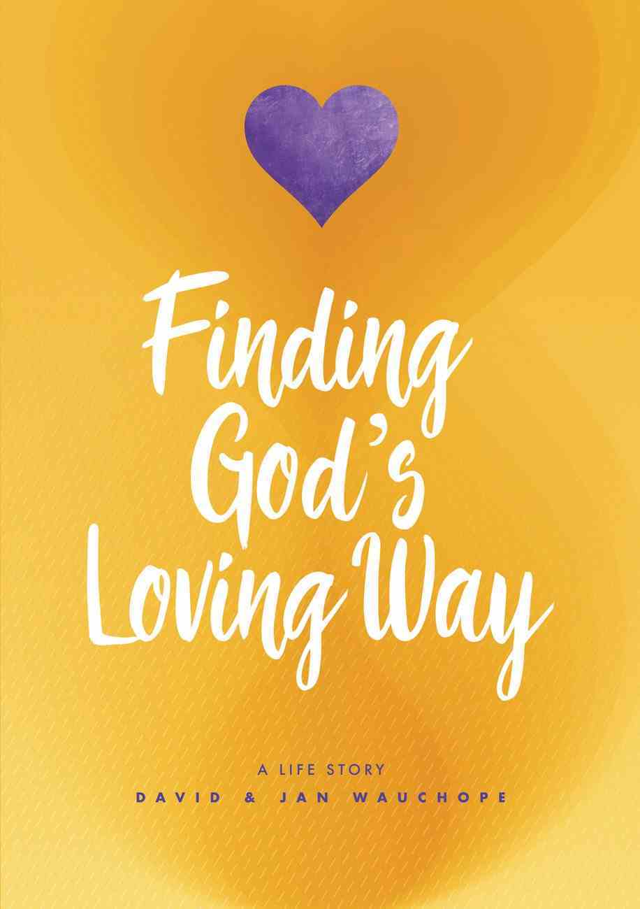 Finding God's Loving Way: A Life Story Paperback