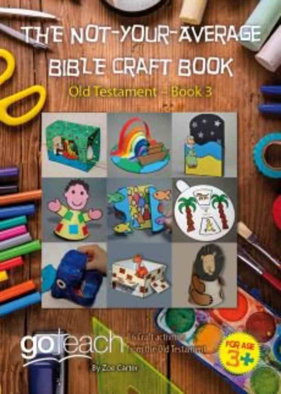 The Not-Your-Average Bible Craft Book (Book 3) Spiral