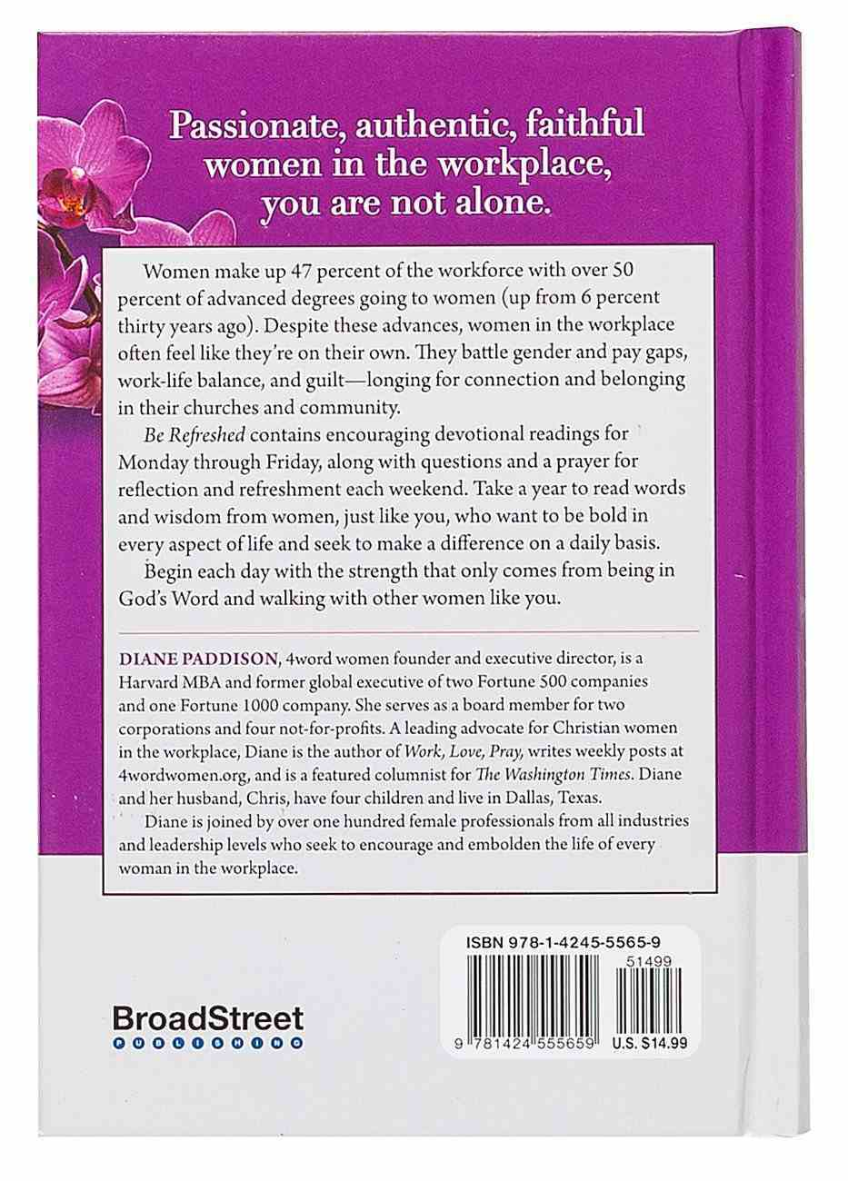 Be Refreshed: Devotions For Women in the Workplace Hardback
