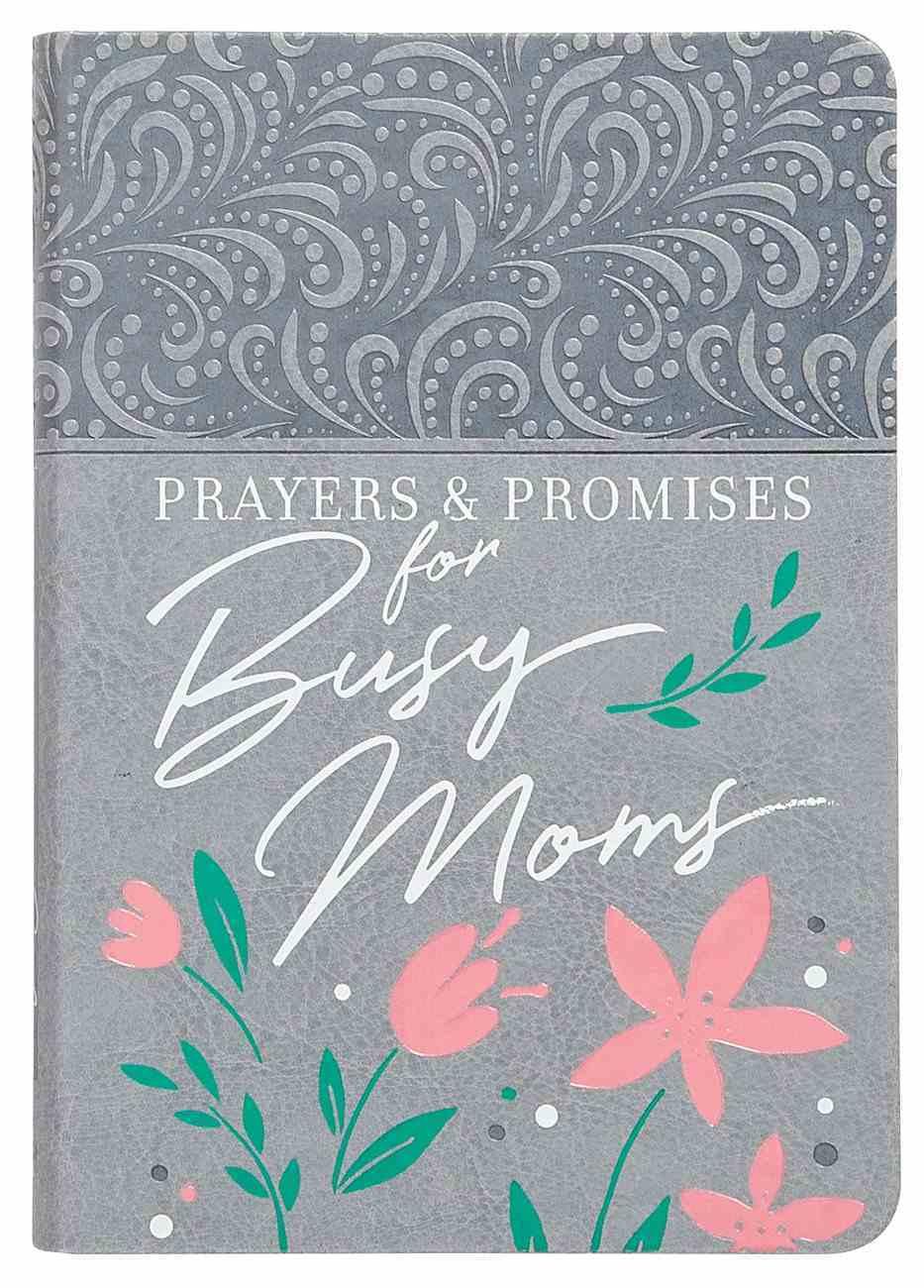 Prayers & Promises For Busy Moms Paperback
