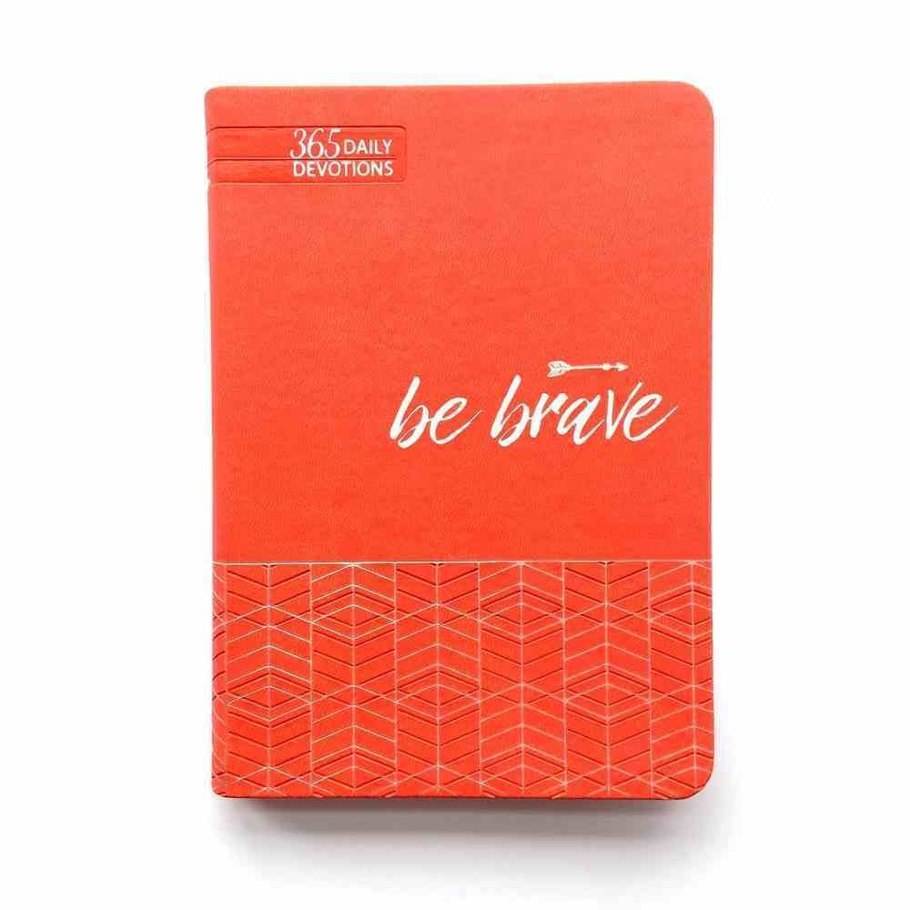 Be Brave: 365 Daily Devotions Imitation Leather