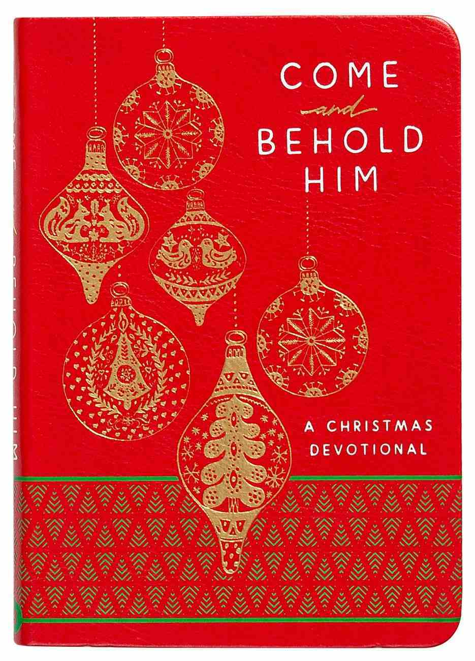 Come and Behold Him: A Christmas Devotional Imitation Leather