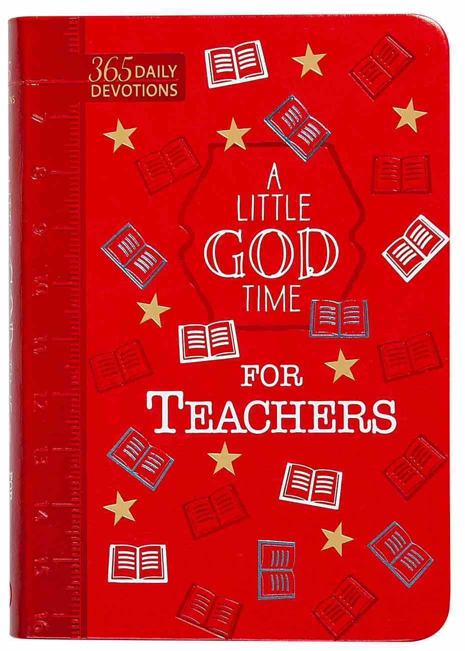 A Little God Time For Teachers: 365 Daily Devotions Imitation Leather