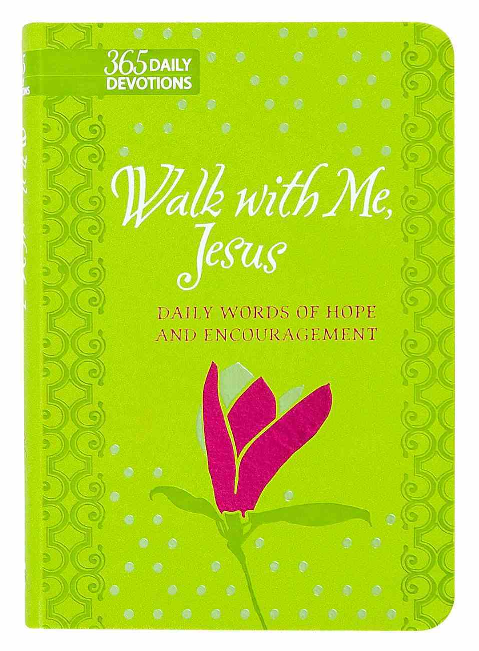 Walk With Me, Jesus: Daily Words of Hope and Encouragement (Gift Edition) Imitation Leather