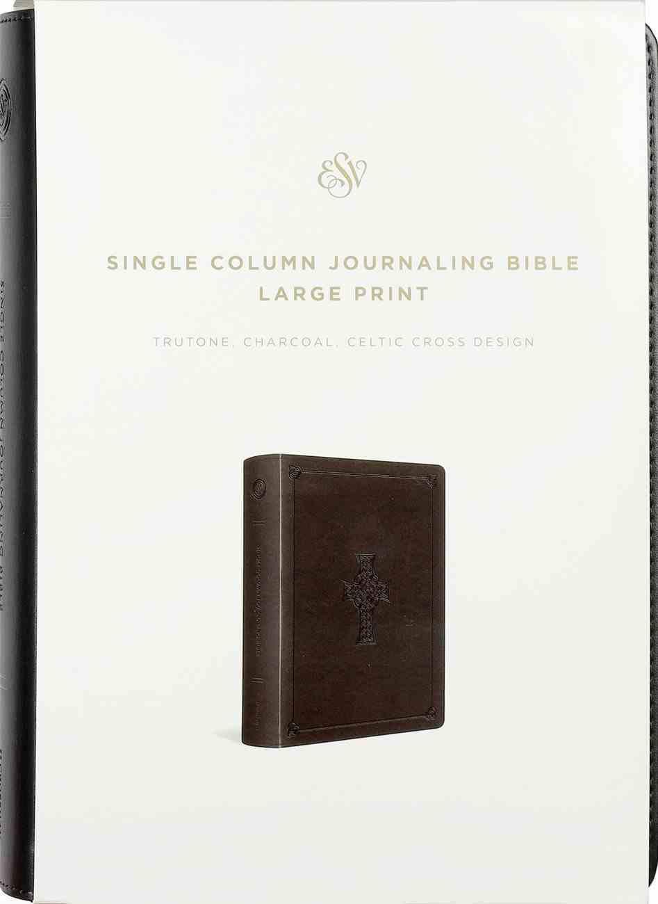 ESV Single Column Journaling Bible Large Print Charcoal Celtic Cross Design (Black Letter Edition) Imitation Leather