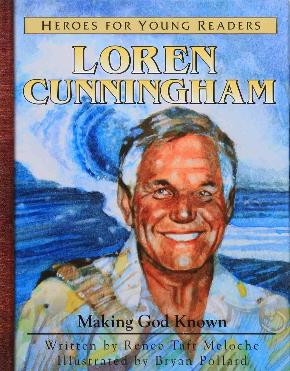 Loren Cunnigham: Making God Known Hardback