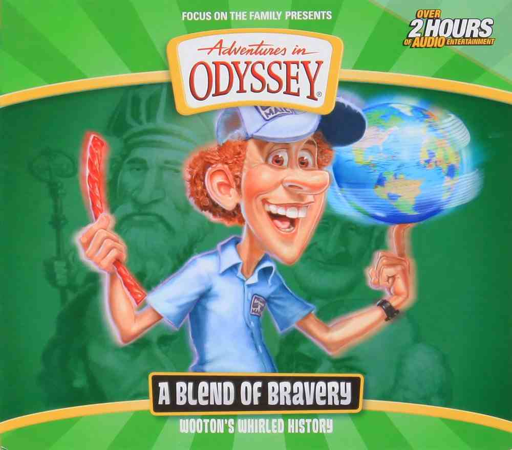 A Blend of Bravery (#01 in Adventures In Odyssey Wooten's Whirled History Series) CD