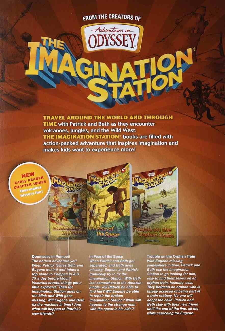 Imagination Station Books 3-Pack: Doomsday in Pompeii/In Fear of the Spear/Trouble on the Orphan Train (Adventures In Odyssey Imagination Station (Aio) Series) Paperback