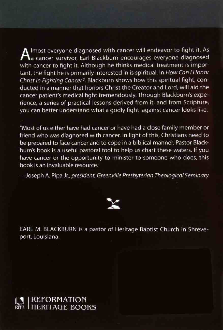 How Can I Honor Christ in Fighting Cancer? (Cultivating Biblical Godliness Series) Booklet