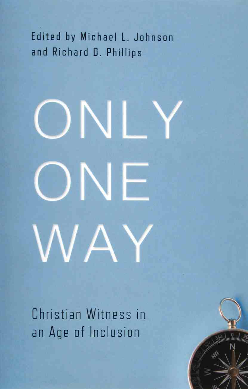 Only One Way: Christian Witness in An Age of Inclusion Paperback