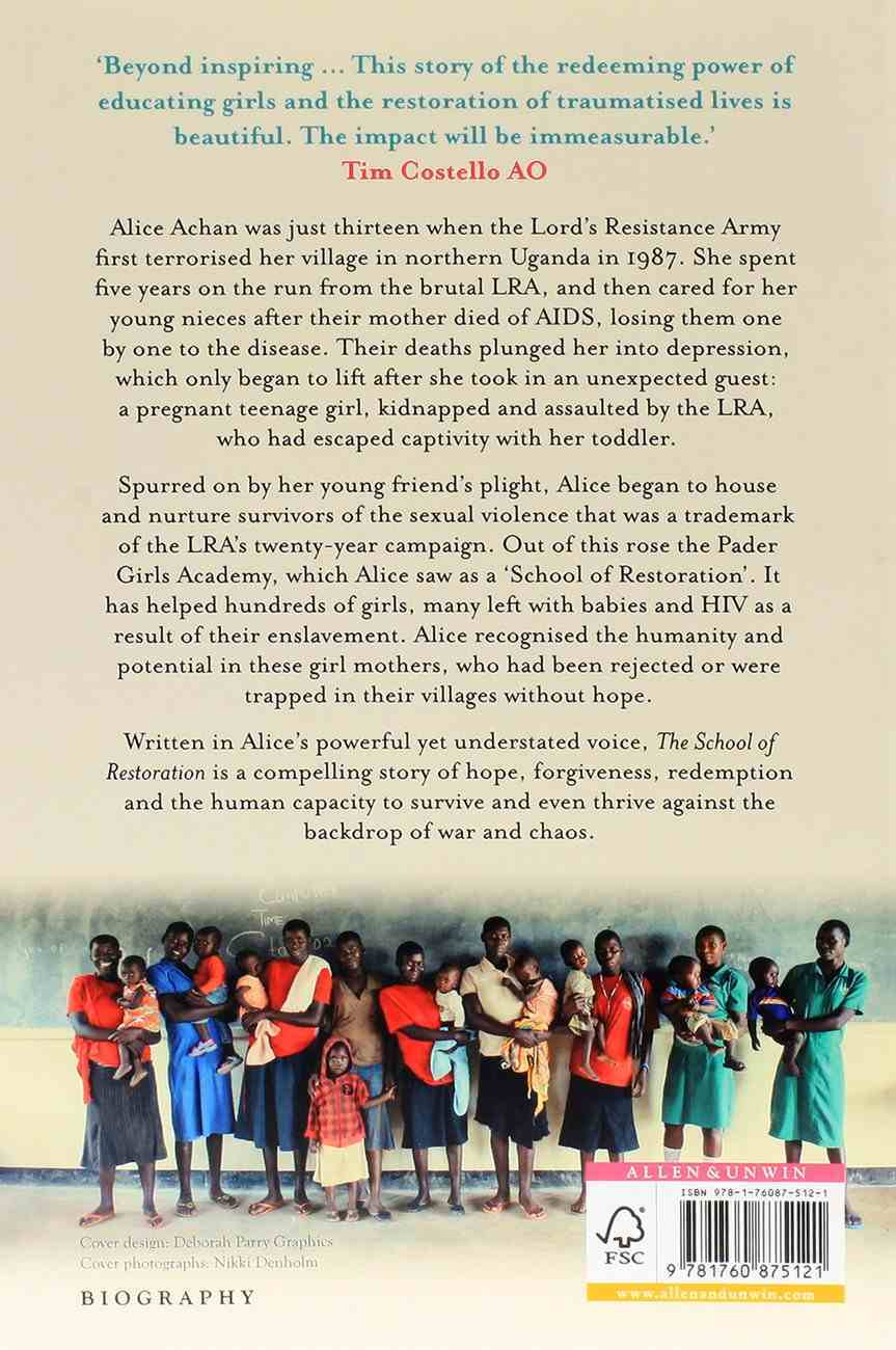 The School of Restoration: The Story of One Ugandan Woman Who Has Given Hope to Hundreds of Female Victims of War and Violence Paperback