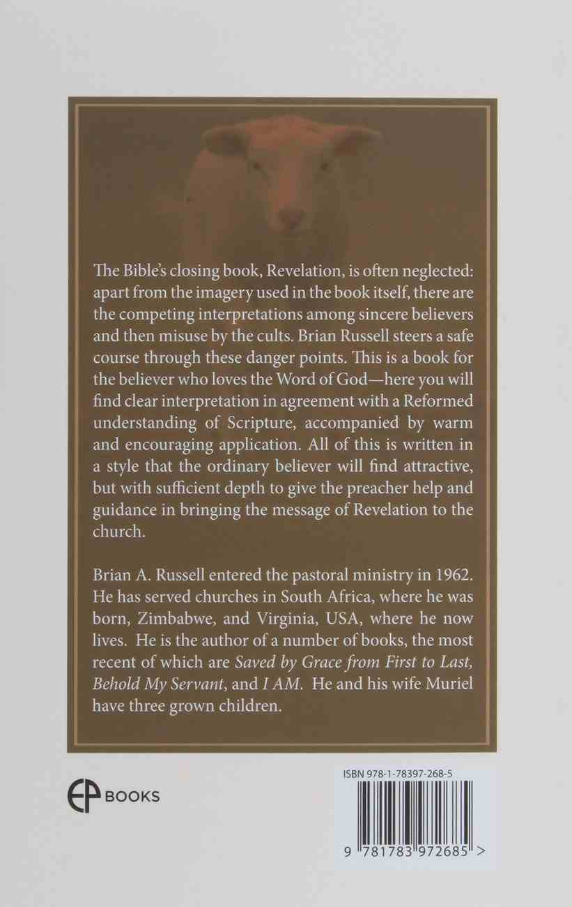 The All-Conquering Lamb: A Comprehensive and Devotional Exposition of the Book of Revelation Paperback