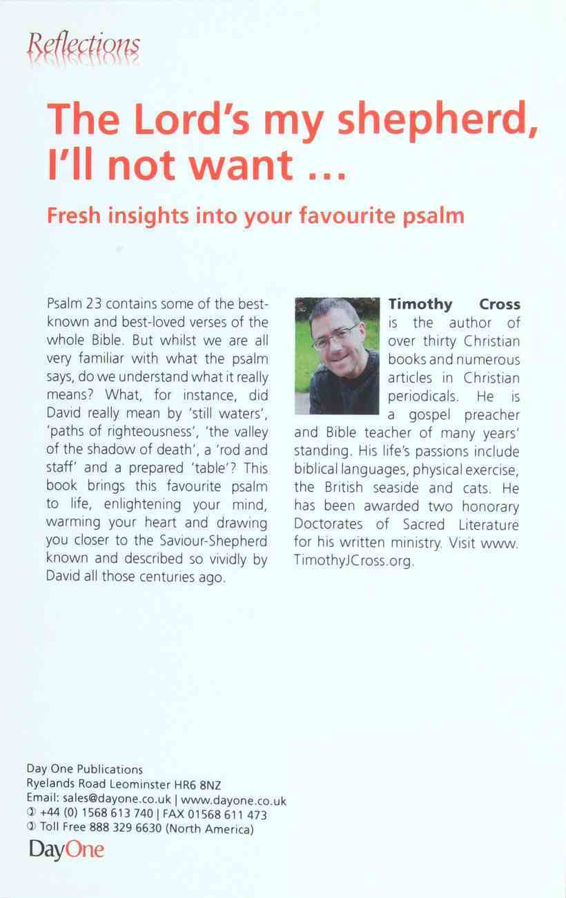 Lord's My Shepherd, I'll Not Want...Fresh Insights Into Your Favourite Psalm (Reflections Series) Paperback