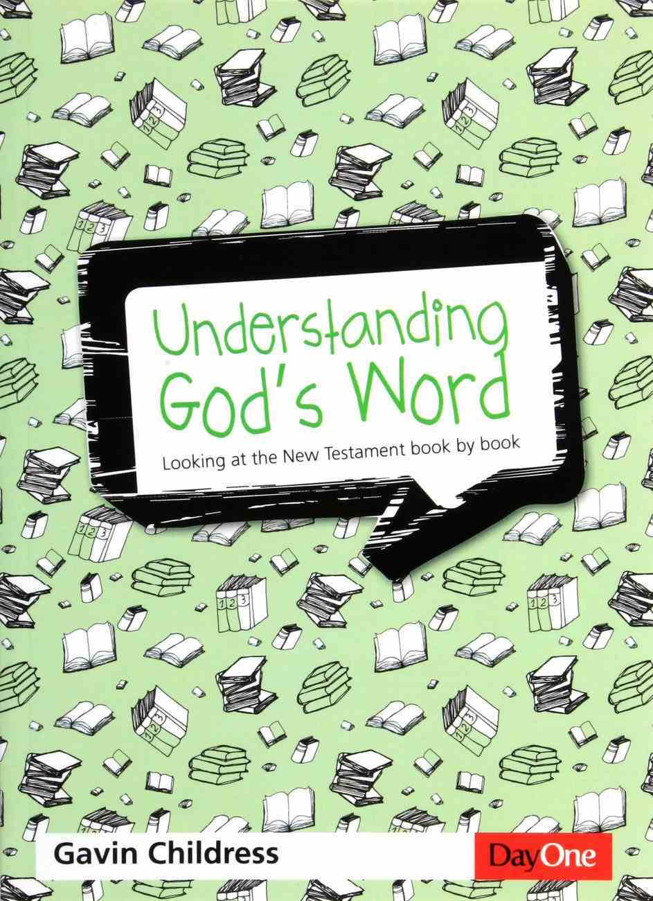 Understanding God's Word: Looking At the New Testament Book By Book Paperback