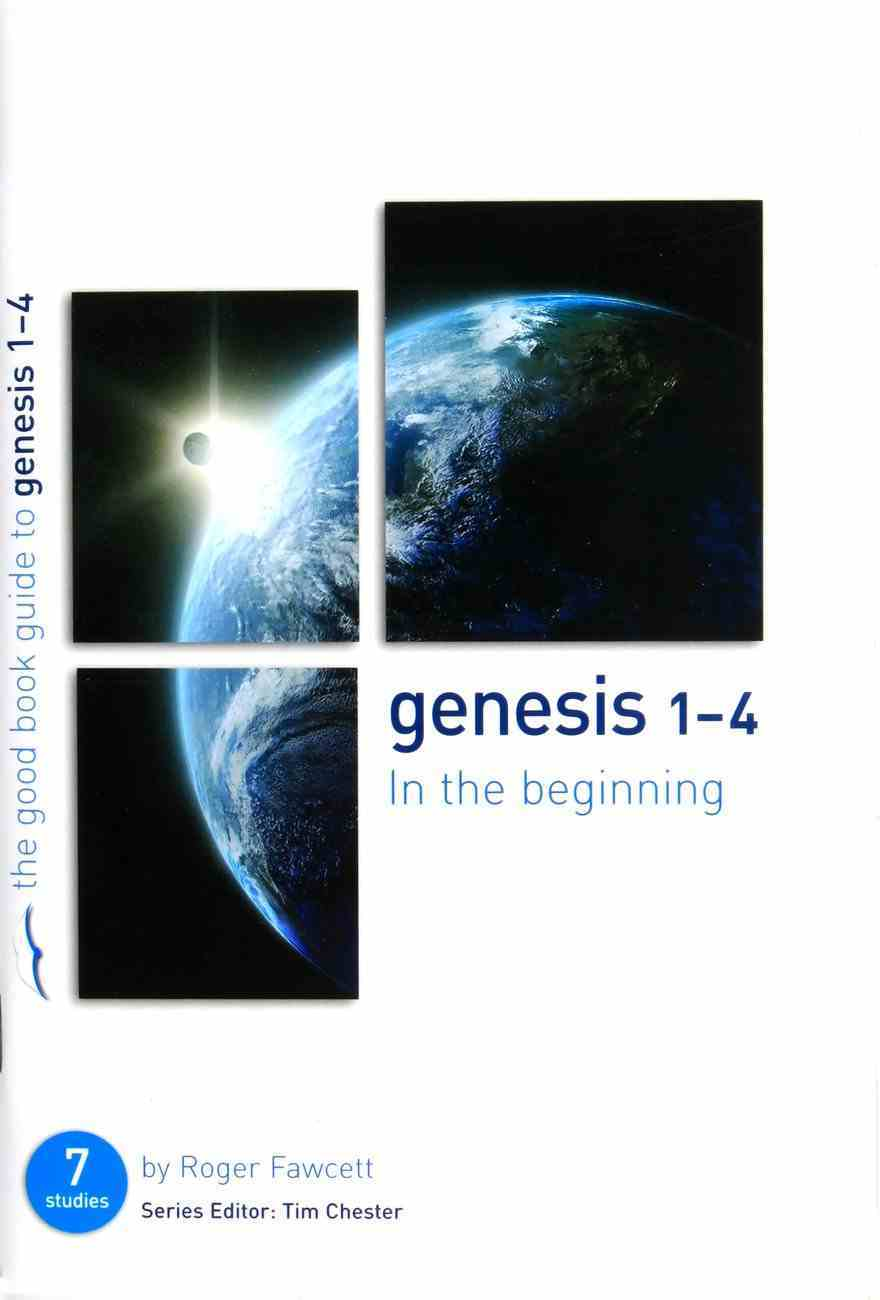 Genesis 1-4 (The Good Book Guides Series) Paperback