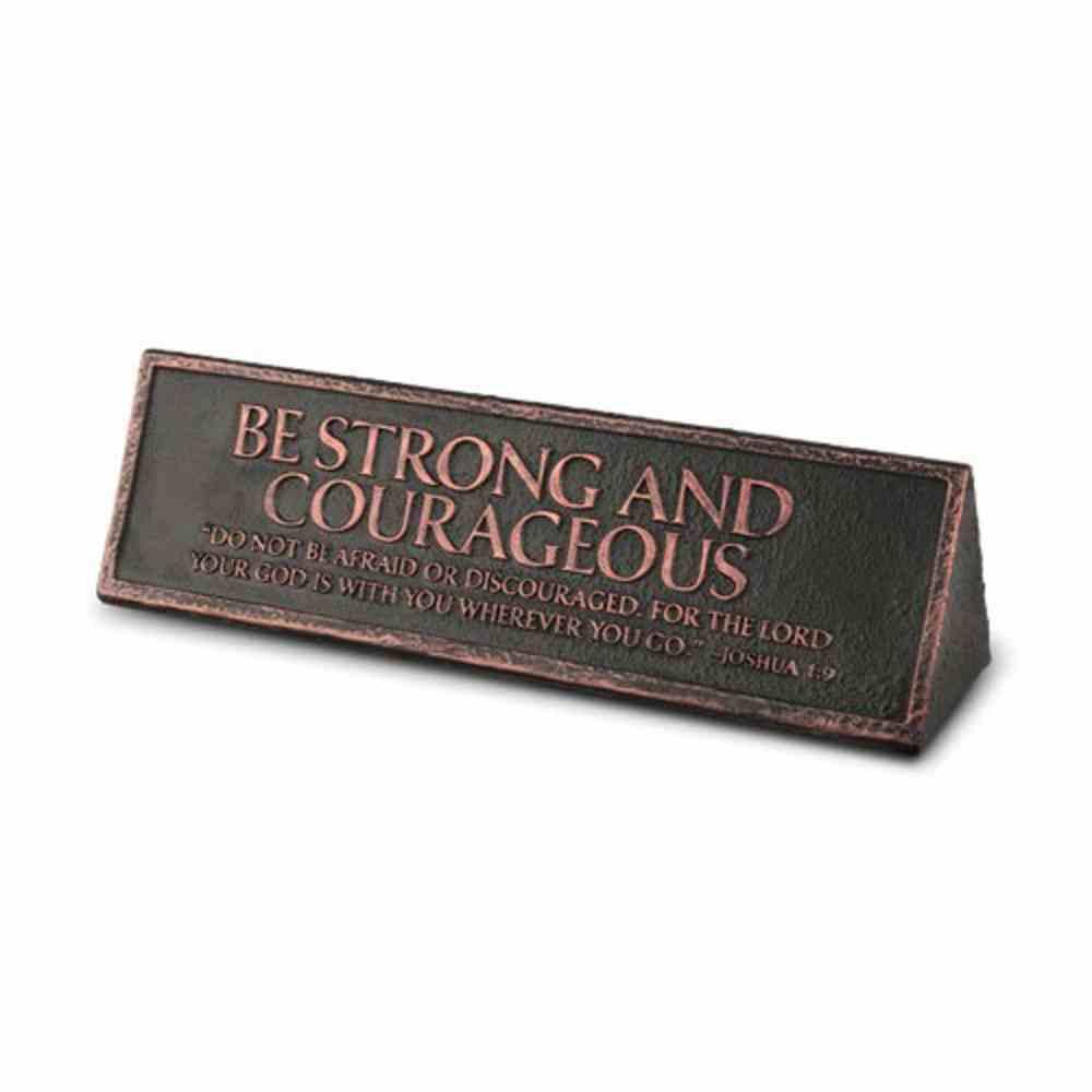 Plaque Cast Stone Desktop Reminder: Be Strong and Courageous (Joshua 1:9) Homeware