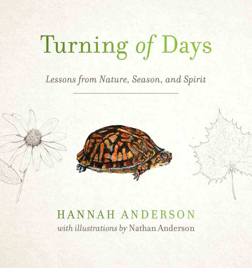 Turning of Days: Lessons From Nature, Season, and Spirit Paperback