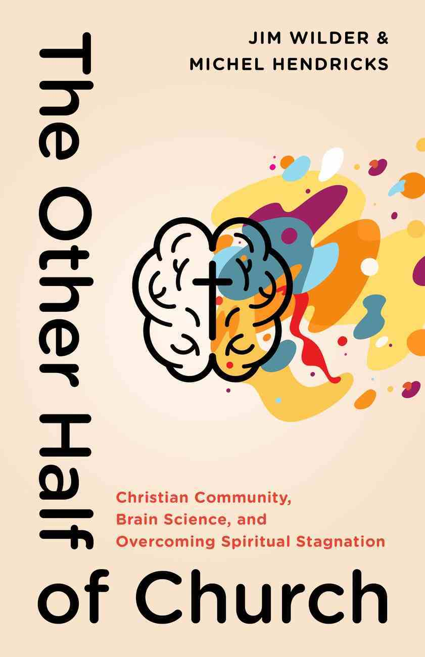 The Other Half of Church: Christian Community, Brain Science, and Overcoming Spiritual Stagnation Paperback