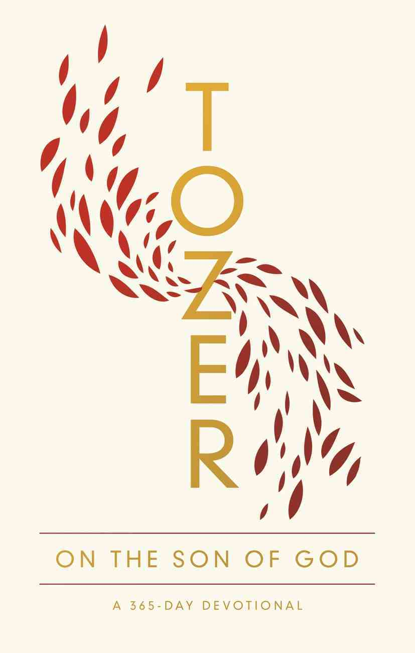 Tozer on the Son of God: A 365-Day Devotional Paperback