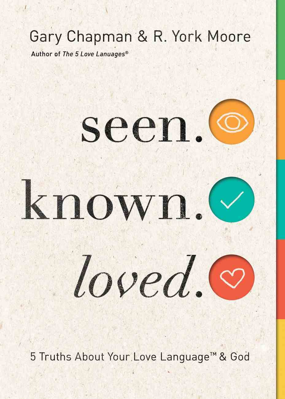 Seen. Known. Loved.: 5 Truths About Your Love Language and God Paperback