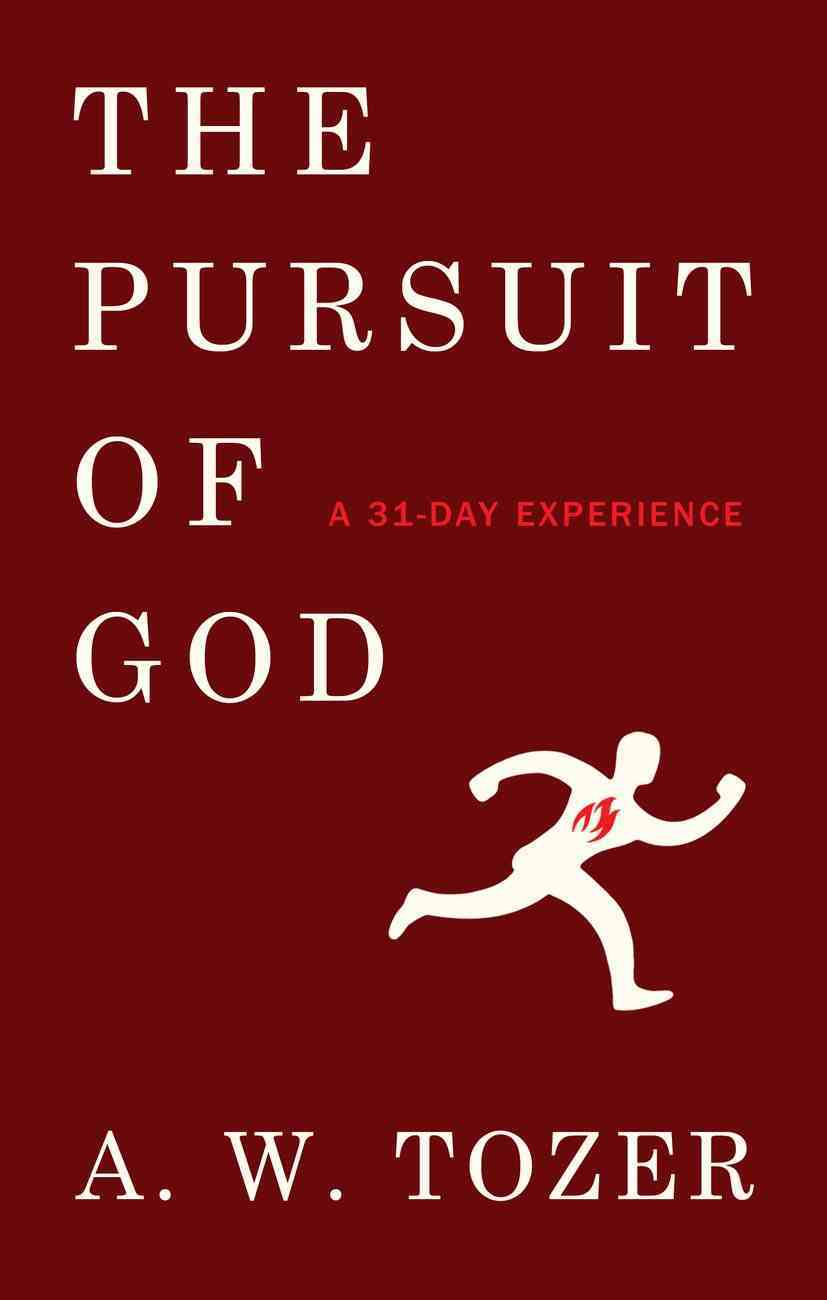 Pursuit of God: A 31-Day Experience Paperback