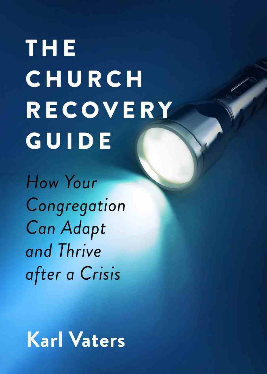 The Church Recovery Guide: How Your Congregation Can Adapt and Thrive After a Crisis Paperback