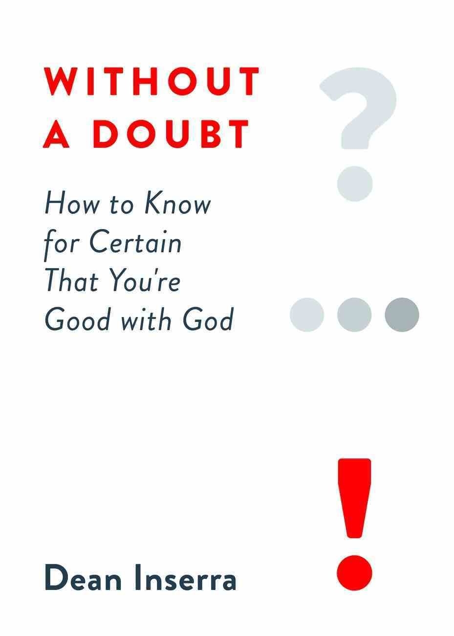 Without a Doubt: How to Know For Certain That You're Good With God Paperback