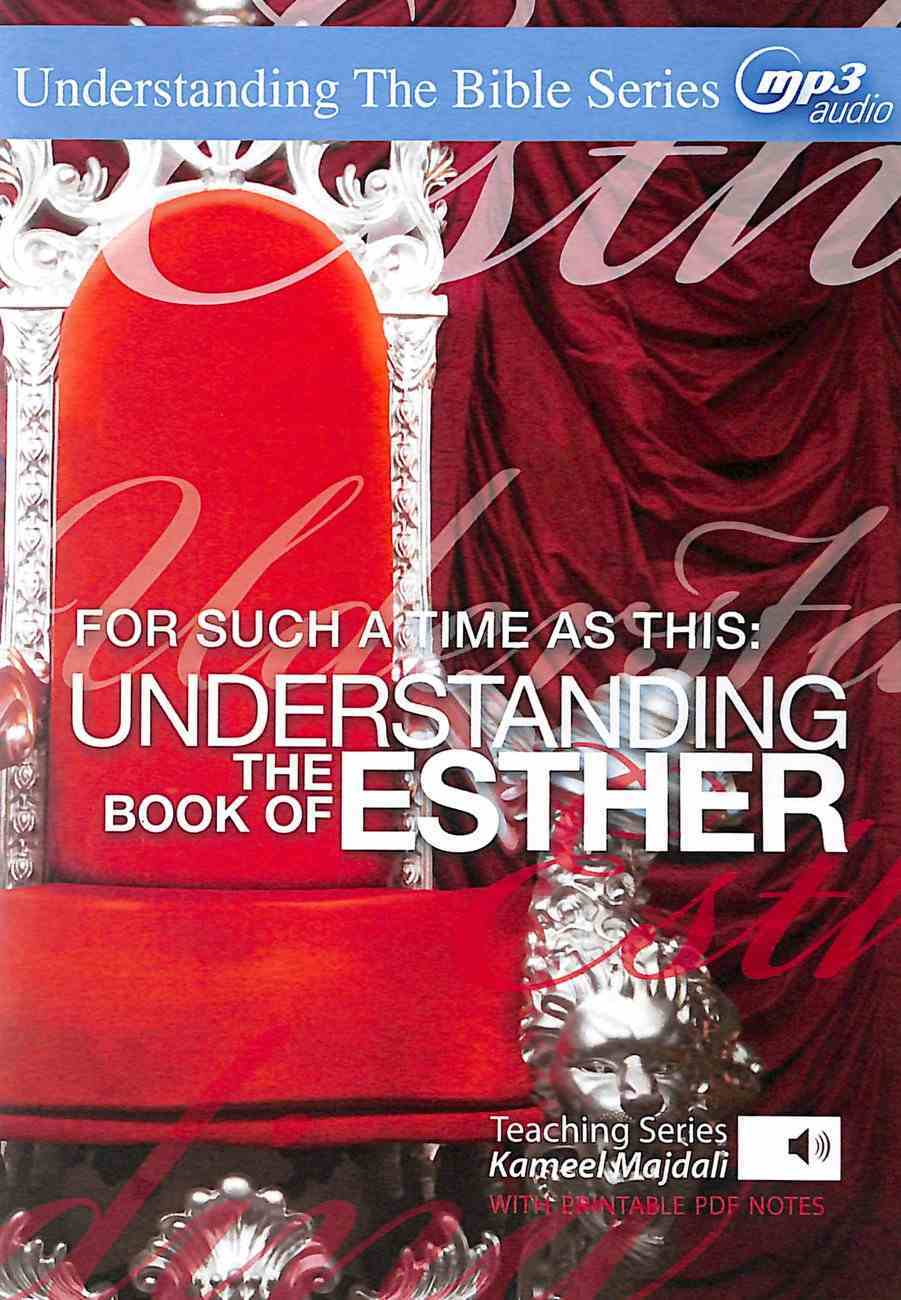 For Such a Time as This : Understanding the Book of Esther (With Printable Pdf Notes) (MP3 Audio, 13.5 Hrs) (Understanding The Bible Audio Series) CD