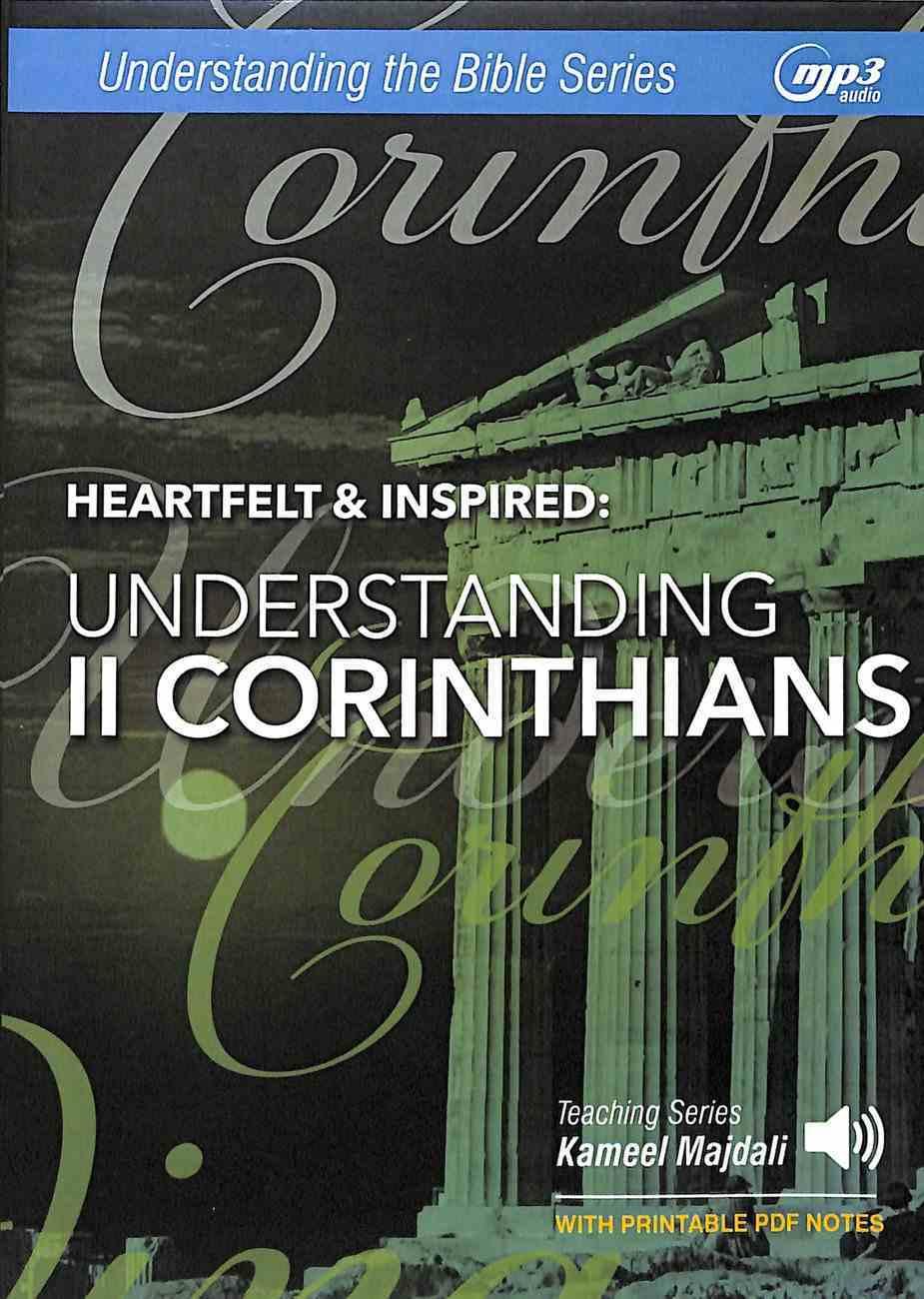 Heartfelt & Inspired : Understanding II Corinthians (With Printable Pdf Notes) (MP3 Audio, 16 Hrs) (Understanding The Bible Audio Series) CD