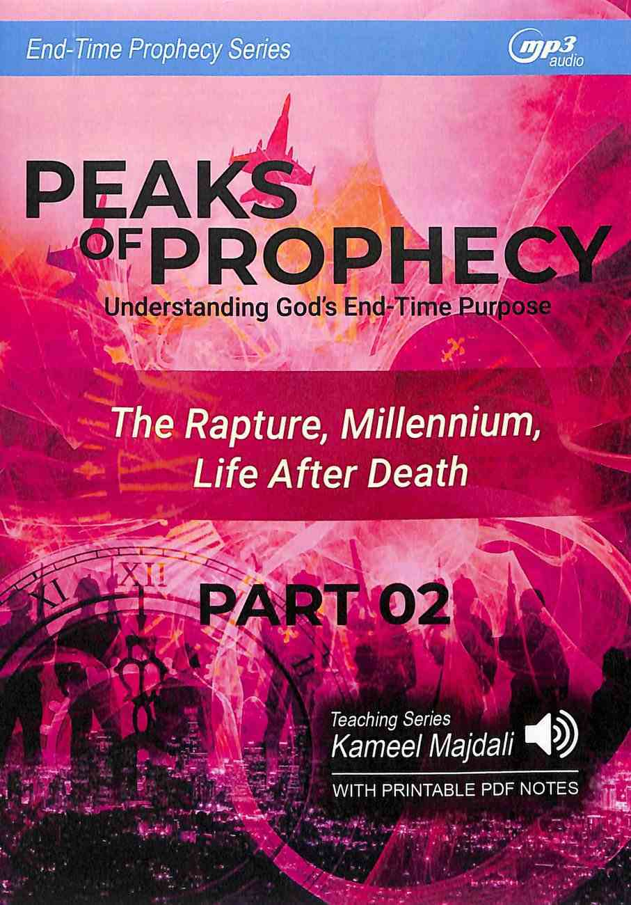 Peaks of Prophecy : Understanding God's End-Time Purpose (With Printable Pdf Notes) (Part 2, MP3 Audio, 9 Hrs) (End Time Prophecy Audio Series) CD