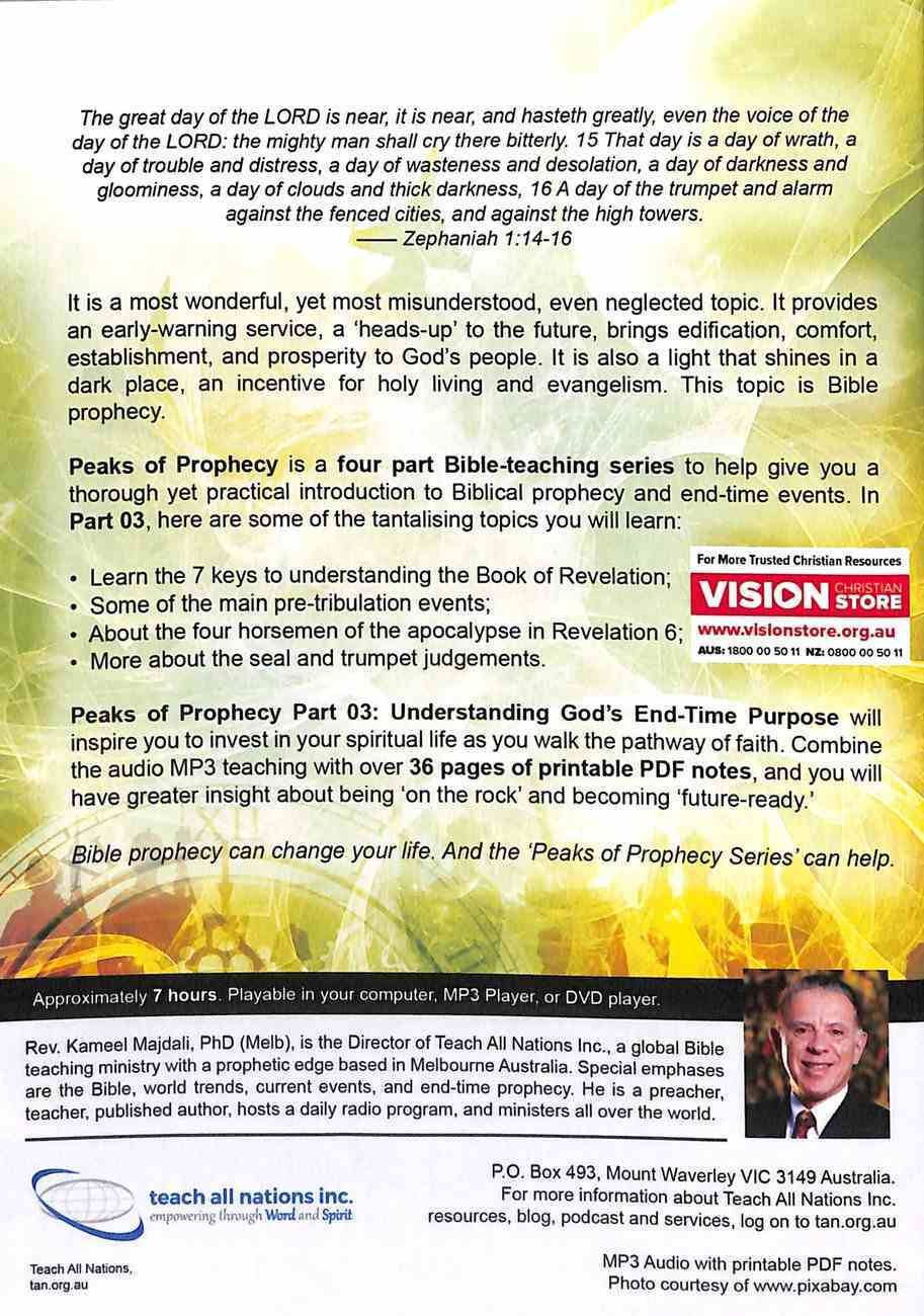 Peaks of Prophecy : Understanding God's End-Time Purpose (Printable Pdf Notes) (Part 3, MP3 Audio, 7 Hrs) (End Time Prophecy Audio Series) CD