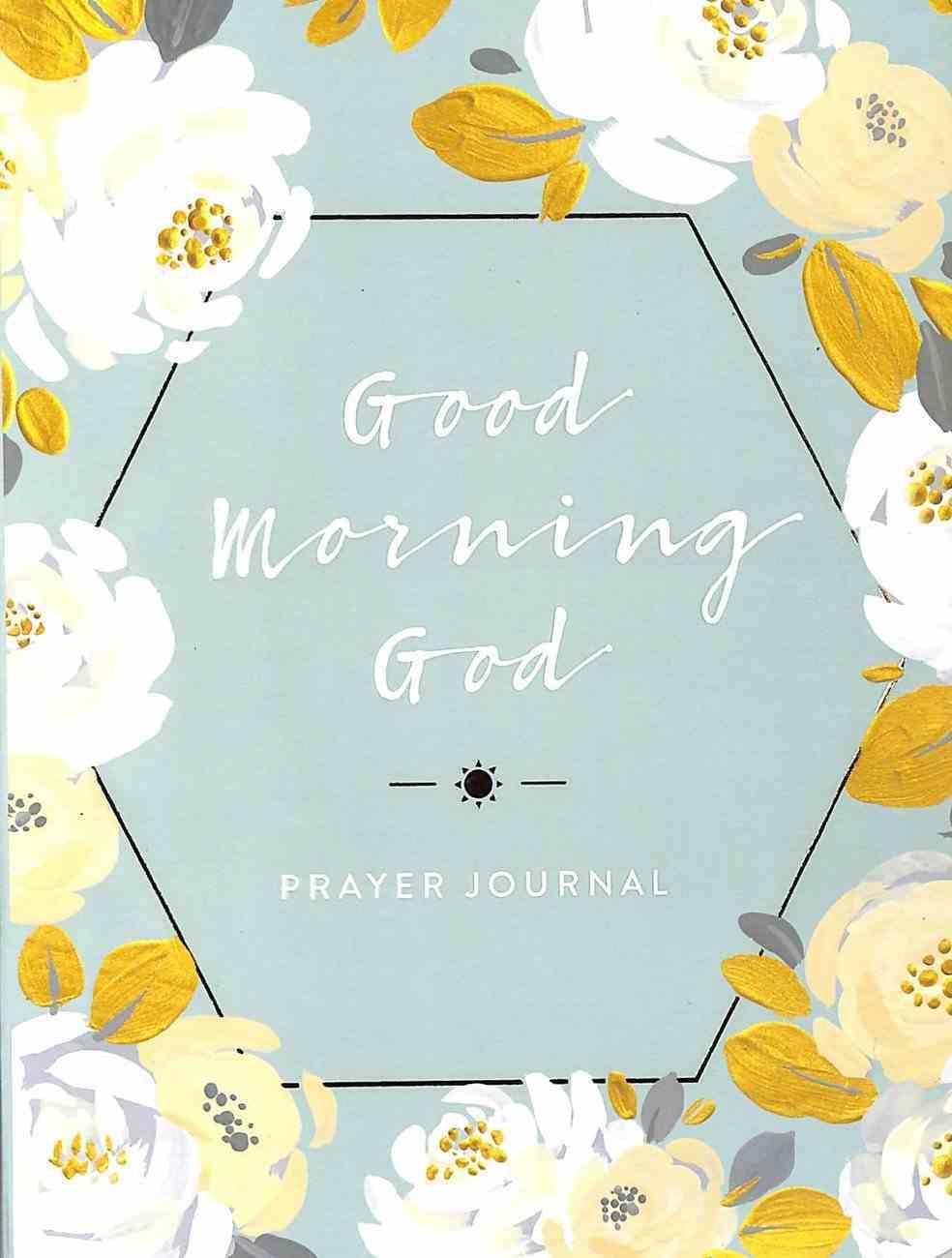Prayer Journal: Good Morning, God, White Roses Flexi Back