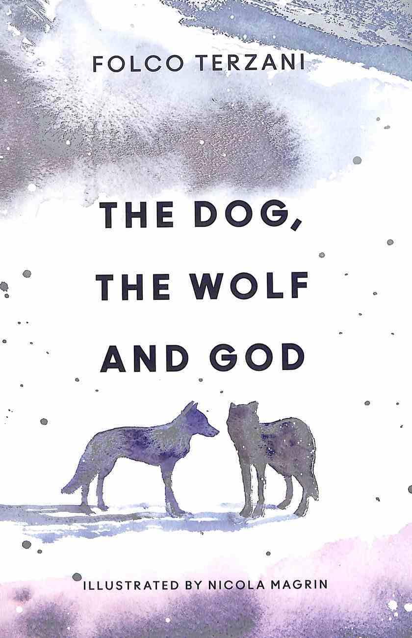Dog, the Wolf and God, the Hardback