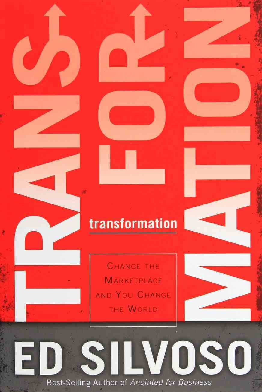 Transformation: Change the Marketplace and You Change the World Paperback