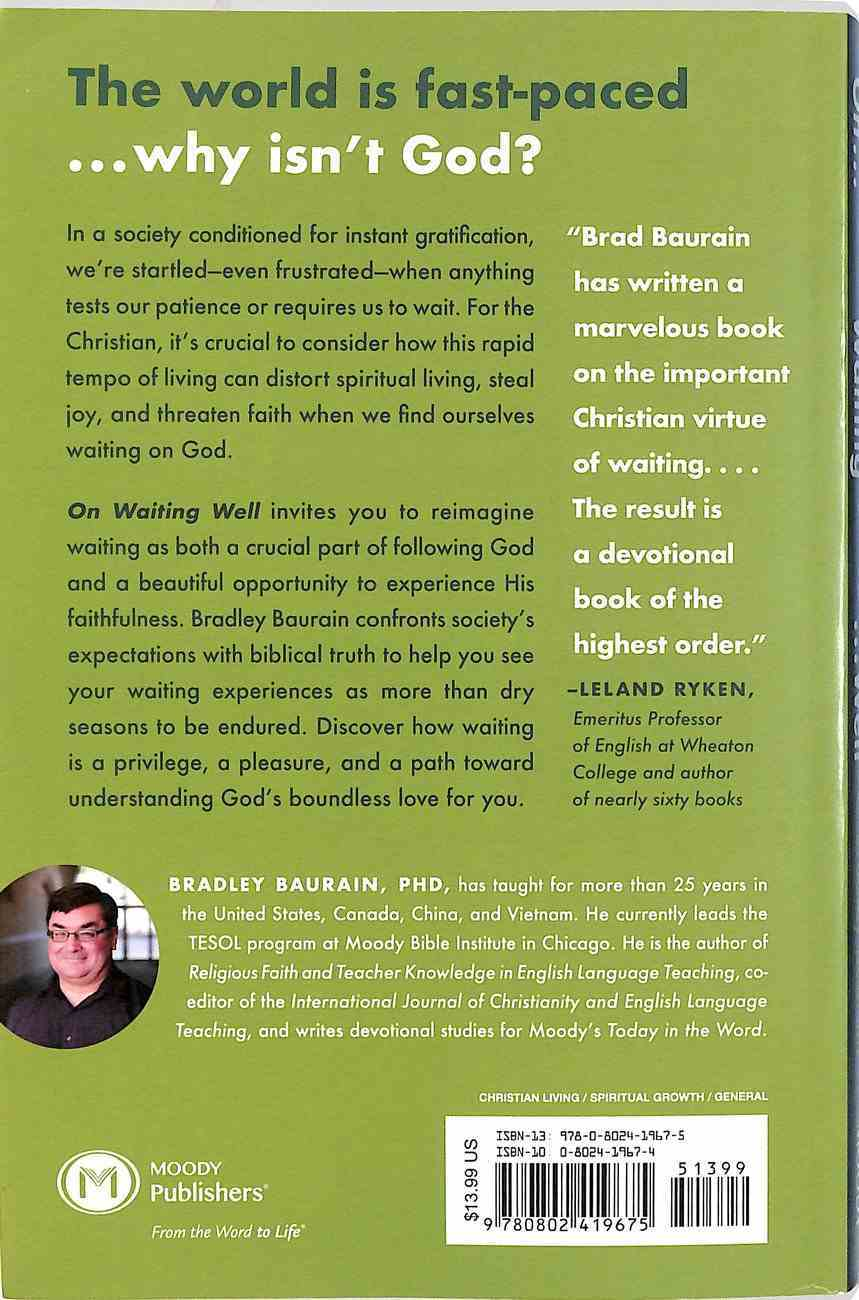 On Waiting Well: Moving From Endurance to Enjoyment When You're Waiting on God Paperback