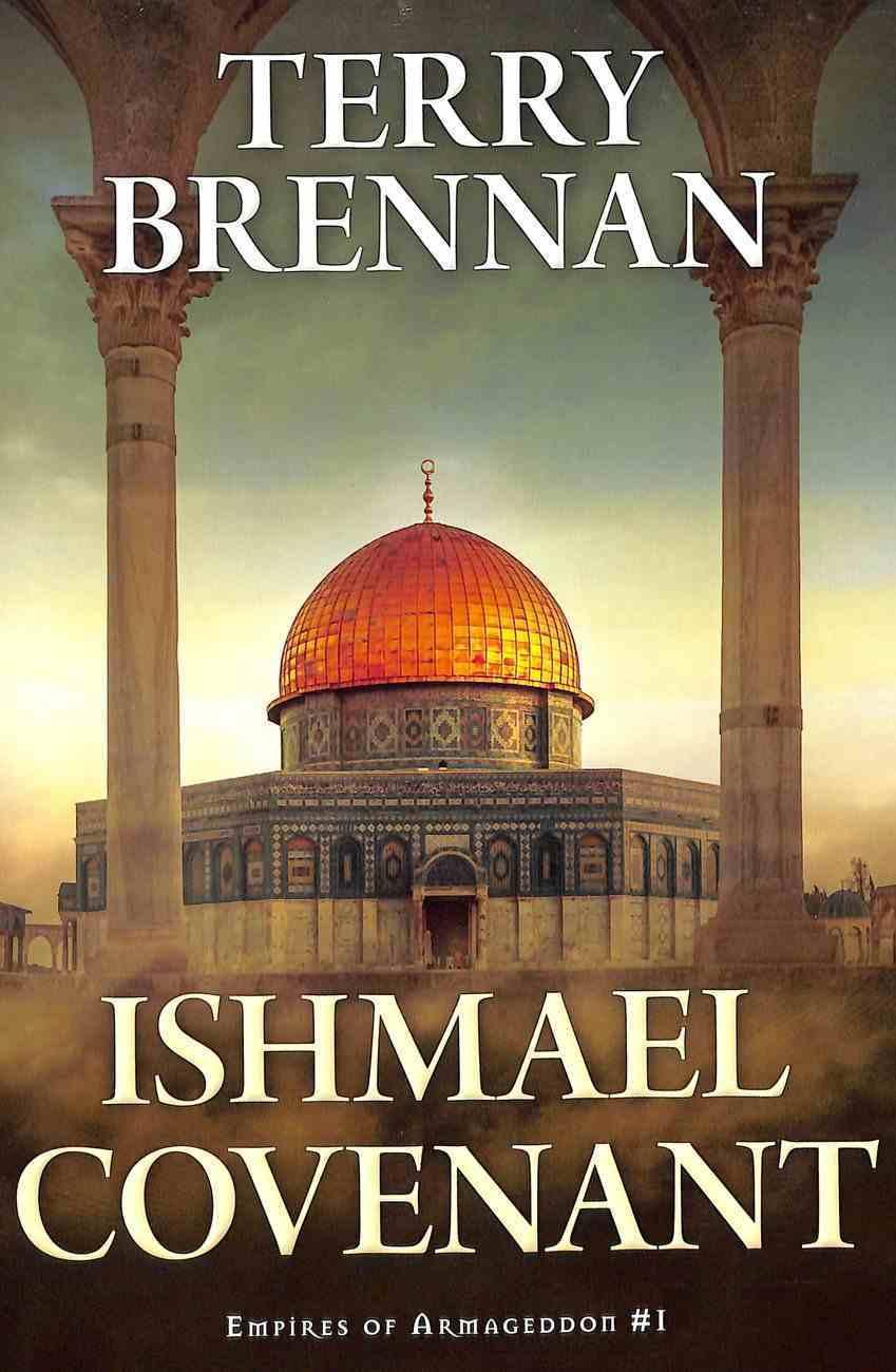 Ishmael Covenant (Empires Of Armageddon Series) Paperback