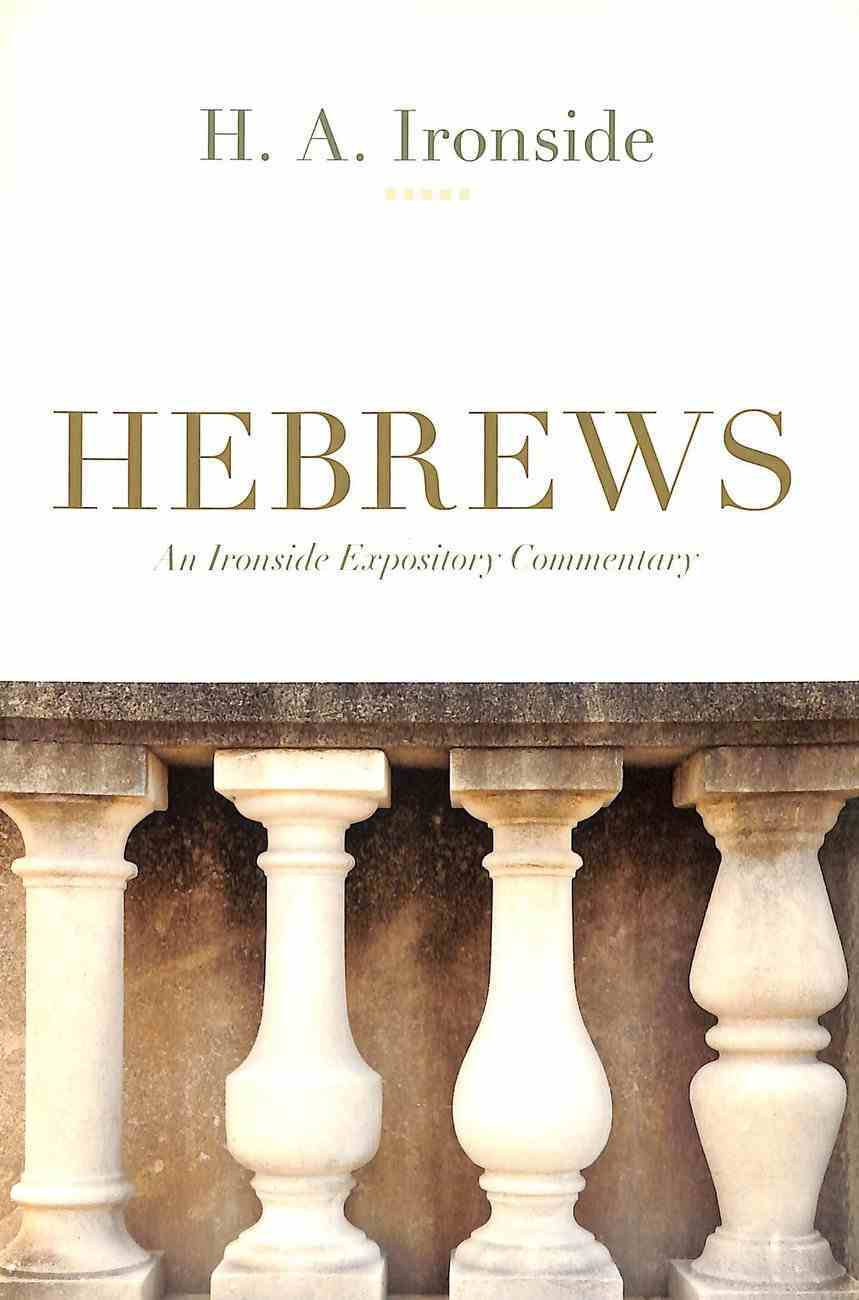 Hebrews (Ironside Expository Commentary Series) Paperback
