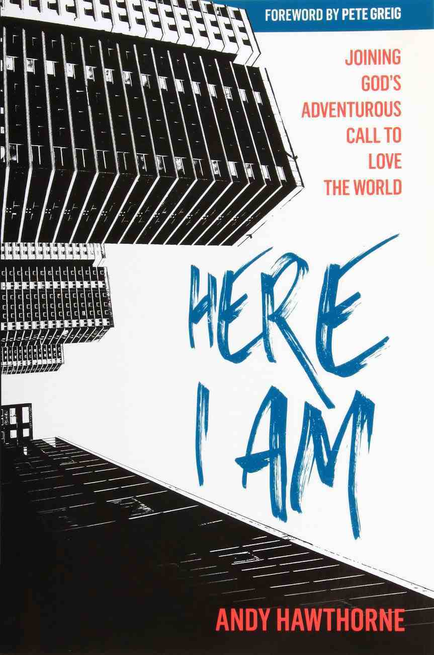Here I Am: Joining God's Adventurous Call to Love the World Paperback