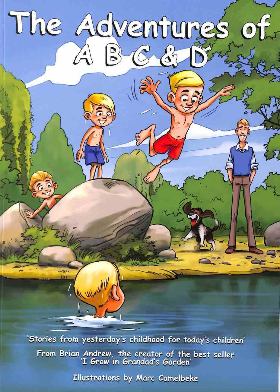 The Adventures of a B C and D: Stories From Yesterday For Today's Children Paperback