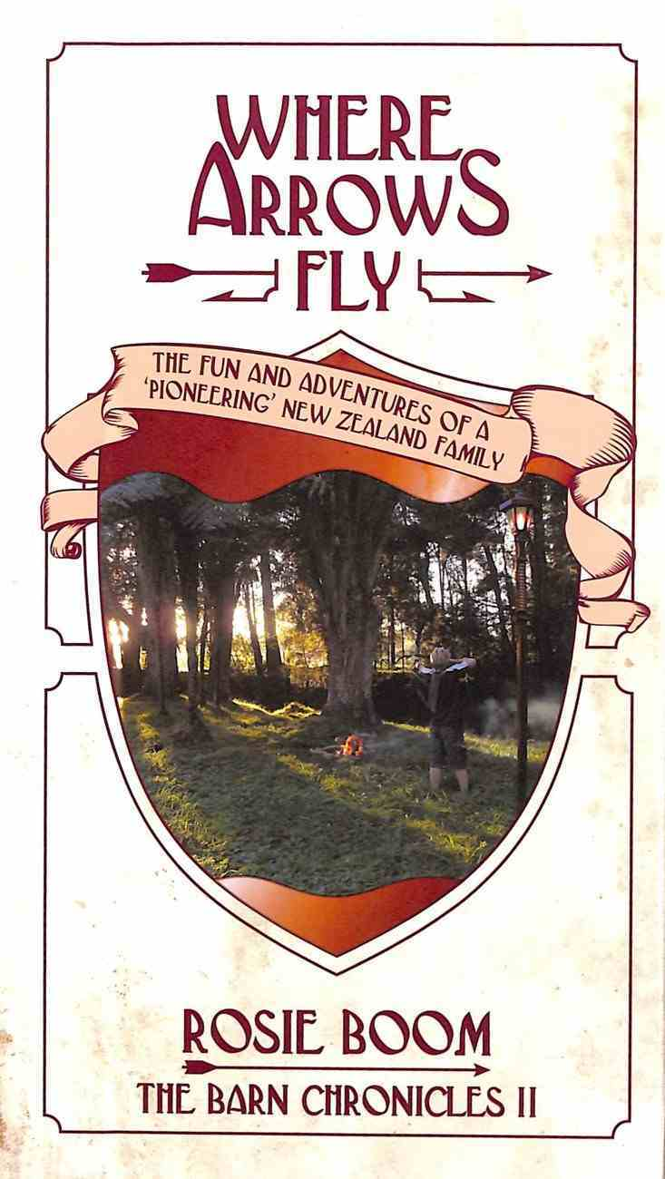 Where Arrows Fly (3rd Edition) (#02 in The Barn Chronicles 2 Series) Hardback