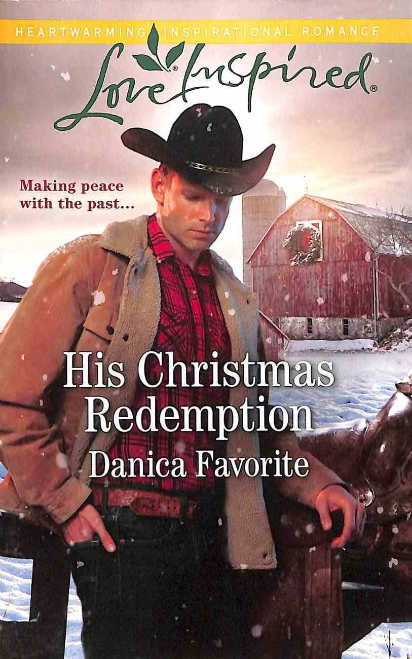 His Christmas Redemption (Three Sisters Ranch) (Love Inspired Series) Mass Market