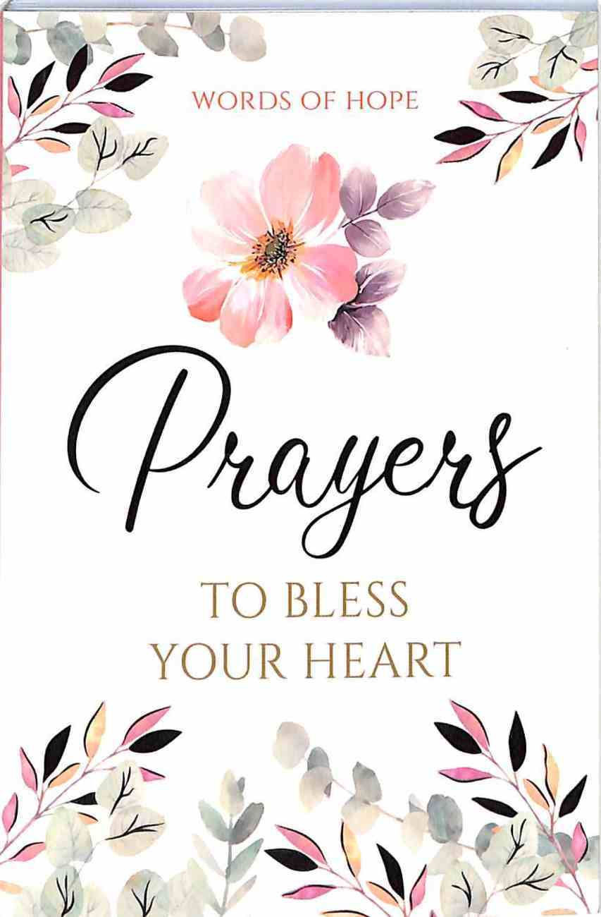 Prayers to Bless Your Heart (Words Of Hope Series) Paperback