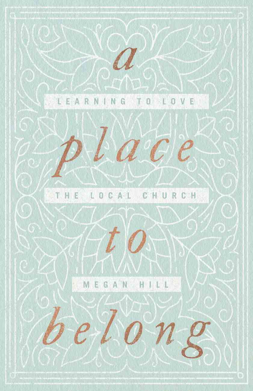 A Place to Belong: Learning to Love the Local Church Paperback